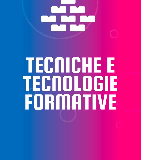 Tecniche e tecnologie Formative 1